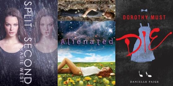 Split Second, Alienated, Dorothy Must Die