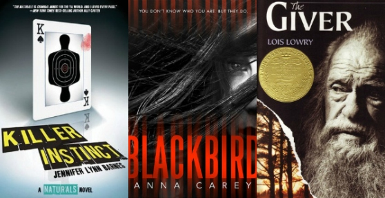 Killer Instinct (The Naturals #2) by Jennifer Lynn Barnes, Blackbird by Anna Carey, The Giver by Lois Lowry
