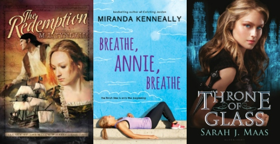 The Redemption by M. L. Tyndall, Breathe, Annie, Breathe by Miranda Kenneally, Throne of Glass by Sarah J. Maas
