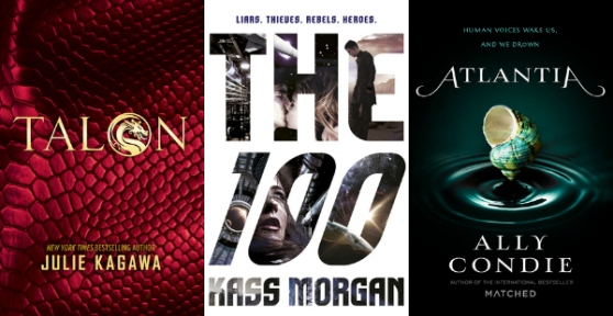 Talon by Julie Kagawa, The 100 by Kass Morgan, Atlantia by Ally Condie