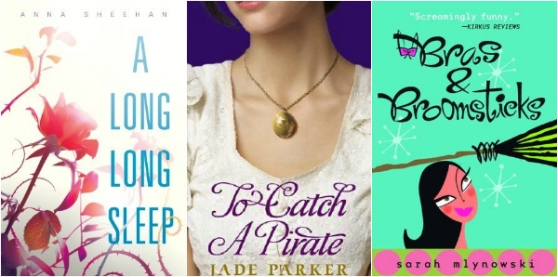 a long long sleep by anna sheehan, to catch a pirate by jade parker, bras and broomsticks by sarah mlynowski | Young adult books to reread