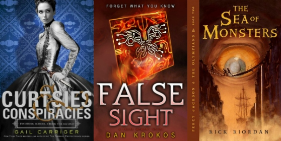 Curtsies & Conspiracies by Gail Carriger, False Sight by Dan Krokos, The Sea of Monsters by Rick Riordan