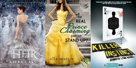 The Heir by Kiera Cass  Will the Real Prince Charming Please Stand Up by Ella Martin  Killer Instinct by jennifer Lynn Barnes