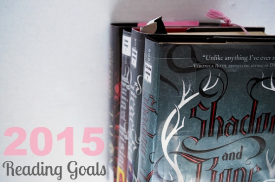 2015 reading goals, shadow and bone, the grisha trilogy