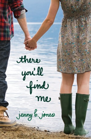 Review of There You'll Find Me by Jenny B. Jones from thegirlsinplaidskirts.com; Christian YA book review