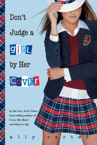 Gallagher Girls 3 Don't judge a girl by her cover ally carter